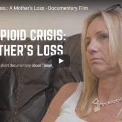 The Opioid Crisis : A Mother's Loss – Documentary Film